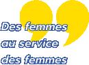 des femmes au service des femmes